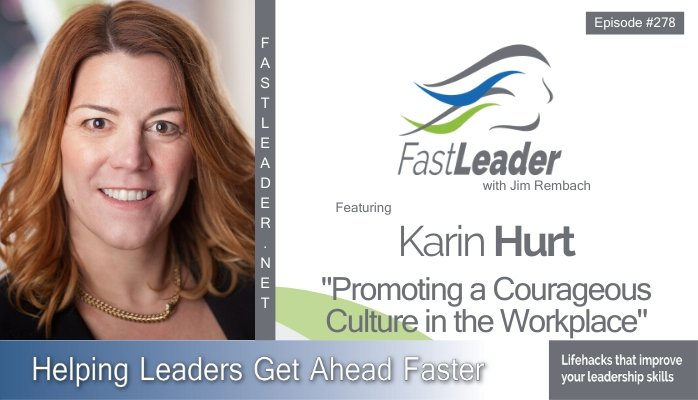 278 Karin Hurt – Promoting a Courageous Culture in the Workplace