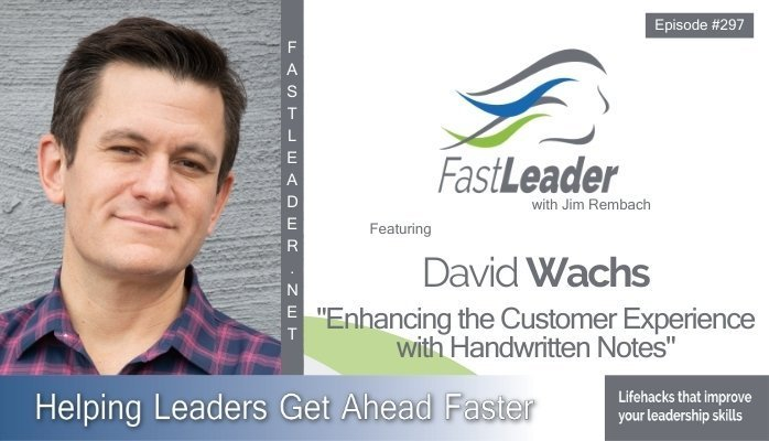 297: David Wachs – Enhancing the Customer Experience with Handwritten Notes