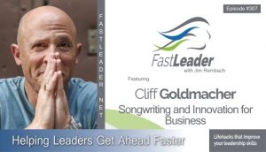 307 Cliff Goldmacher – Songwriting and Innovation for Business