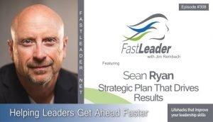 308 Sean T. Ryan – Strategic Plan That Drives Results