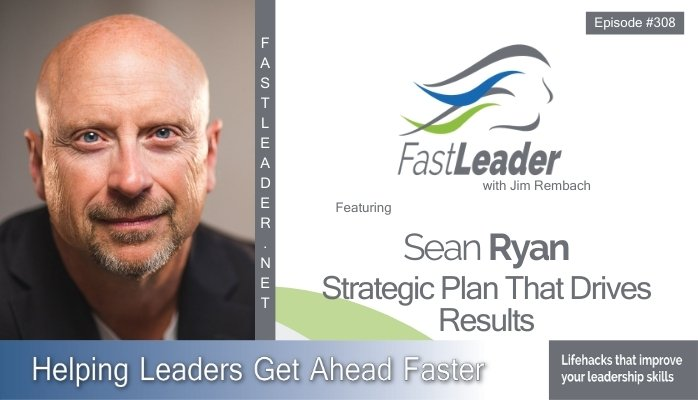 308: Sean T. Ryan – Strategic Plan That Drives Results