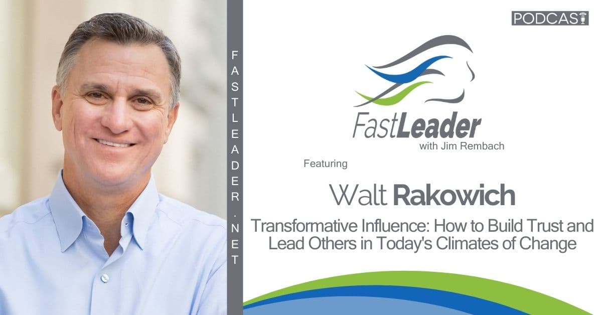 322 Walt Rakowich - Transformative Influence How to Build Trust and Lead Others in Today's Climates of Change - 1200x628