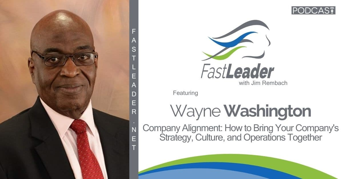 326 Wayne Washington - Company Alignment How to Bring Your Company's Strategy, Culture, and Operations Together 1200x628