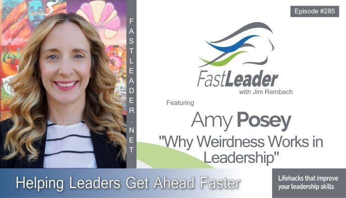 285: Amy Posey – Why Weirdness Works in Leadership