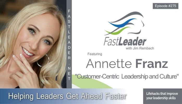 275: Annette Franz – Customer-Centric Leadership and Culture