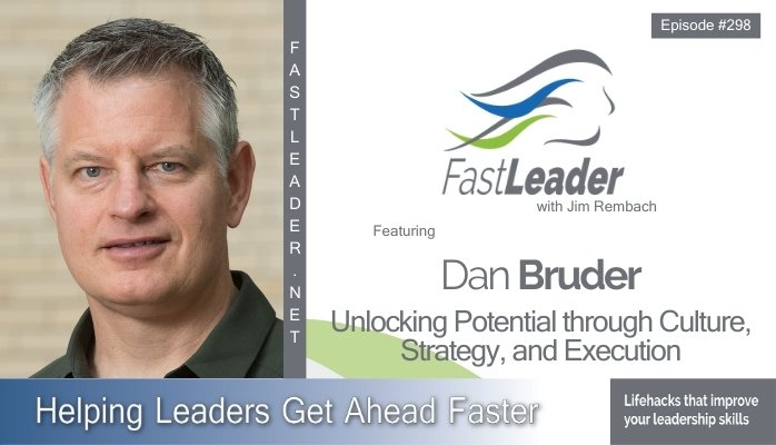 298: Dan Bruder – Unlocking Potential through Culture, Strategy, and Execution