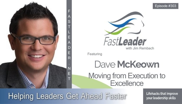 303: Dave McKeown – Moving from Execution to Excellence