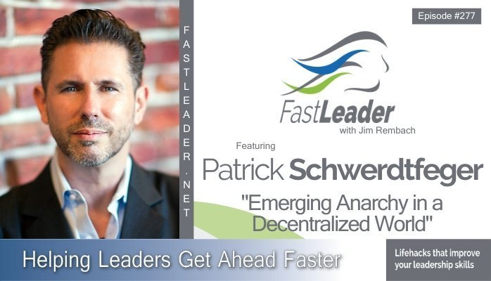 277: Patrick Schwerdtfeger – Emerging Anarchy in a Decentralized World