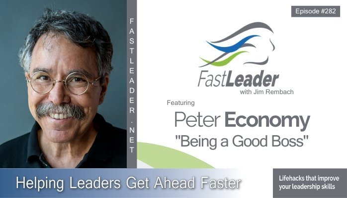 282: Peter Economy – Being a Good Boss