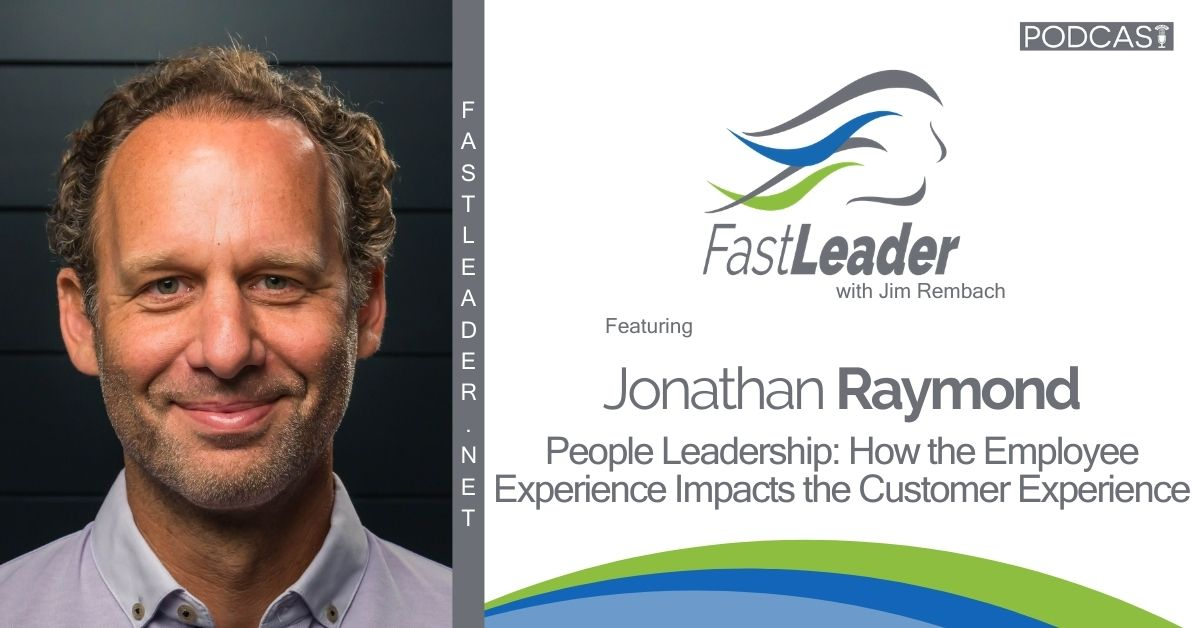 Jonathan Raymond - People Leadership How the Employee Experience Impacts the Customer Experience - 1200x628