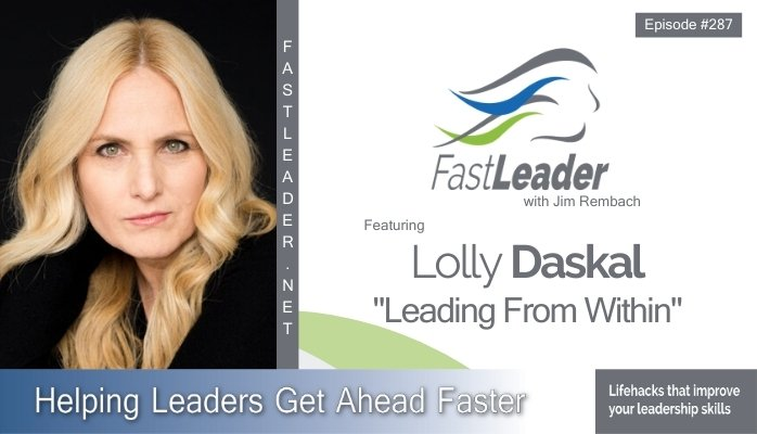 287: Lolly Daskal – Leading From Within
