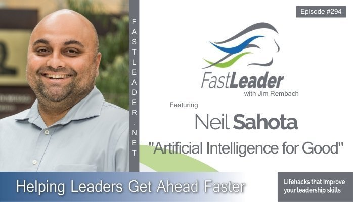 294: Neil Sahota – Artificial Intelligence for Good