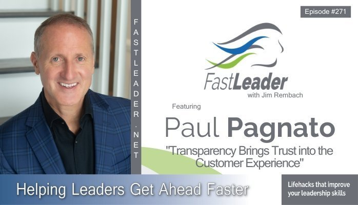271: Paul Pagnato: Transparency Brings Trust into the Customer Experience
