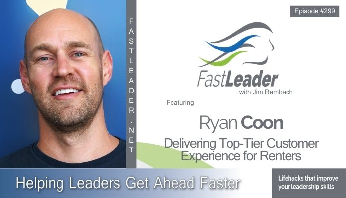 299: Ryan Coon – Delivering Top-Tier Customer Experience for Renters