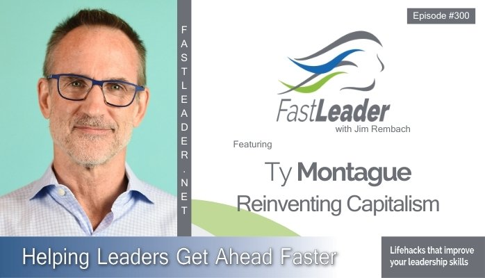 300: Ty Montague – Reinventing Capitalism