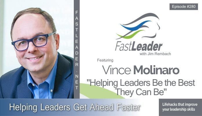 Vince Molinaro - Helping Leaders Be the Best They Can Be