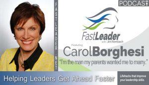 Carol Borghesi on Leadership podcast Fast Leader Show