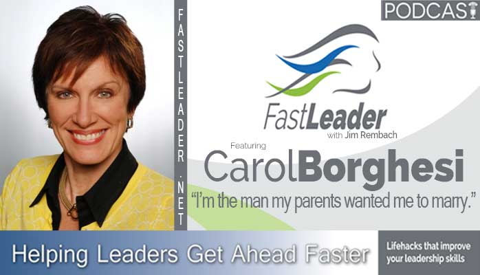 Carol Borghesi on Leadership podcast Fast Leader Show