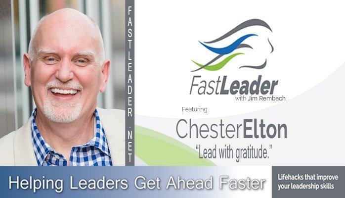267: Chester Elton: Lead with gratitude