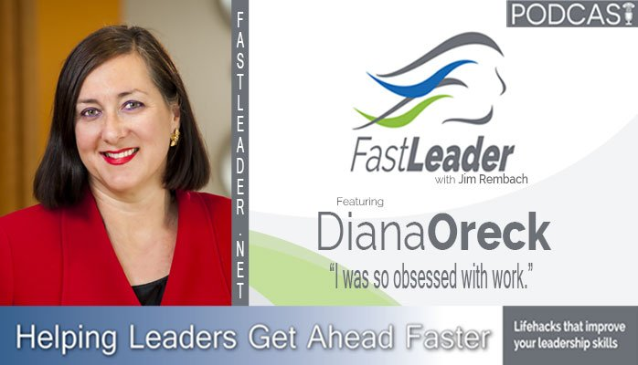 Diana Oreck Leadership Podcast Fast Leader Show