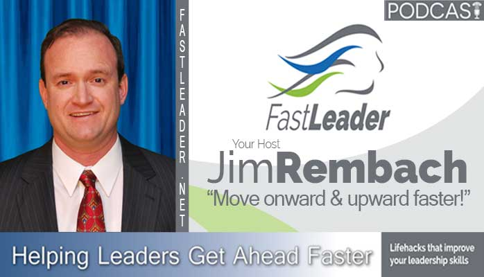 Fast Leader Show podcast host Jim Rembach