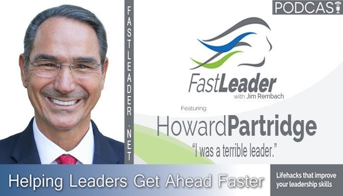 188: Howard Partridge: I was a terrible leader