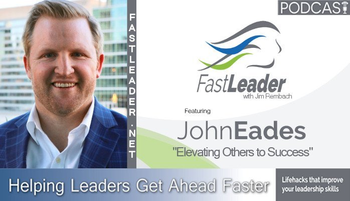 269: John Eades: Elevating Others to Success