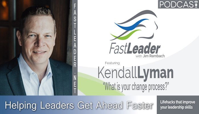 139: Kendall Lyman: What is your change process