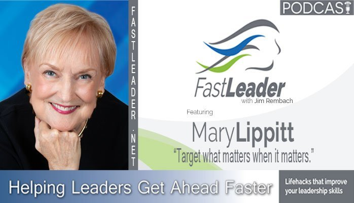 253: Mary Lippitt: Target what matters when it matters