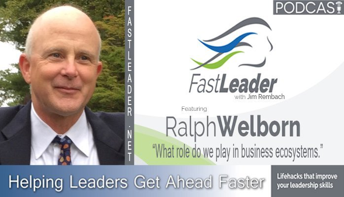 190: Ralph Welborn: What role do we play in business ecosystems
