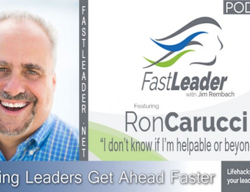 117: Ron Carucci: I don't know if I'm helpable or beyond help