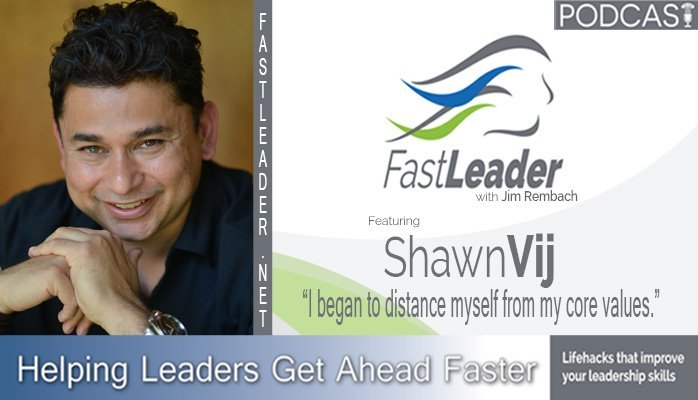 151: Shawn Vij: I began to distance myself from my core values